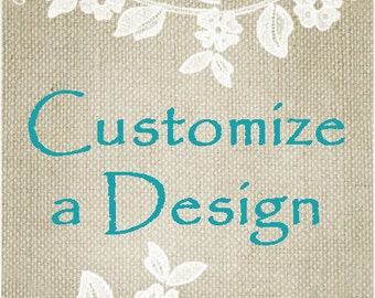 Customize or Personalize Any Design