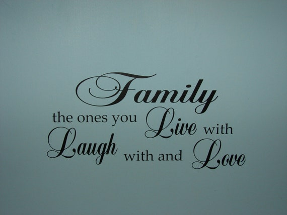 Family The Ones You Live With Laugh With And Love Matte