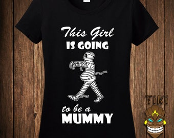Funny Pregnant Halloween Costume T-shirt Tee Shirt Pregnancy Maternity This Girl Is Going To Be A Mummy Mommy Mom Trick Or Treat Treating