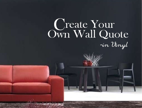 Items similar to Create your Own Wall Quote in Vinyl