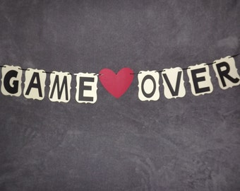 "Wedding BAnner ""GAME OVER"" Great for pictures, Bridal showers, Engagement Parties. Free shipping!!"