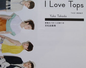 Japanese sewing book: I Love Tops by Yuko Takada (women's clothign patterns)