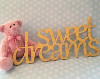 "Sweet Dreams sign, 10"" H x 21"" W"