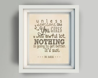 "Printable 11x14 ""Unless someone like you cares a whole awful lot nothing is going to get better its not. Dr. Suess"" digital art file vintage"