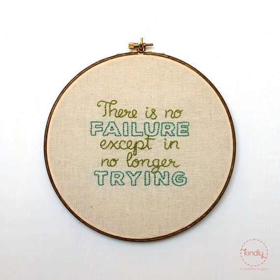 "There Is No Failure Except In No Longer Trying Embroidery Hoop Art / 8"" Quote Home Decor"