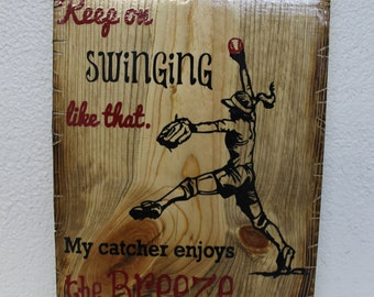Keep Swinging Like That Wooden Rustic-Style Sign (Softball)