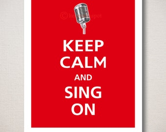 Keep Calm Sing On Etsy