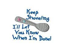 Keep Shoveling Machine Embroidery Design