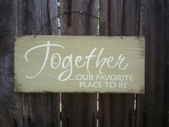 Together Our Favorite Place To Be Sign - Family Theme - Family Saying