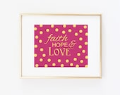 Faith Hope Love Art Print, Printable Art Wall Decor, 8x10 INSTANT DOWNLOAD Pink Gold Foil Polka Dot Print