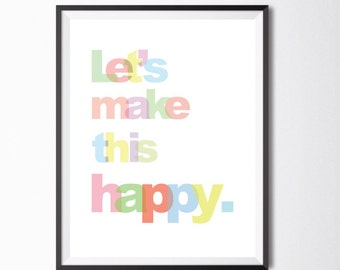 "Typography Print ""Let's Make This Happy"" Wall Art Home Decor Inspirational Quote"