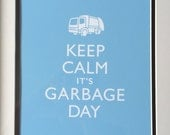 Keep Calm It's Garbage Day 8x10 Print in Robin's Egg Blue