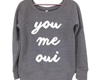 You Me Oui Sweatshirt