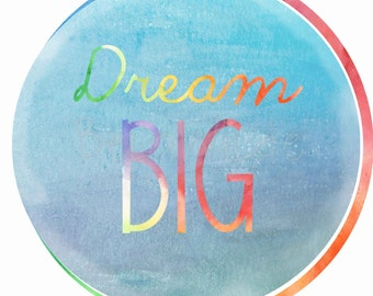 "Instant Download 8x10 print, ""Dream BIG"", digital watercolor downloadable art"