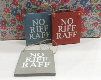 No Riff Raff- Small Vintage Hanging Sign/Plaque.