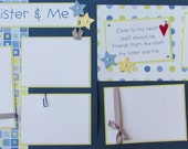 12x12 Premade Scrapbook Pages -- MY SISTER & ME --  Brother with BiG or LittLe SiSTeR sisters