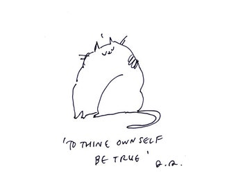 To Thine Own Self Be True- Shakespeare Cat Print- Illustration- Inspirational Art