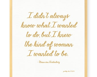 The Kind of Woman Print - Fashion Designer Quote - Inspirational Art Print