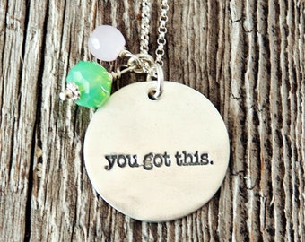 You Got This Necklace, Handstamped Sterling Silver Jewelry, Inspirational Necklace, Affirmation Necklace, Mantra Necklace