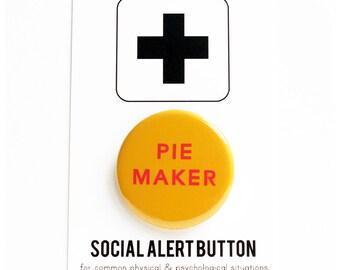 PIE MAKER Button - Baker Gift Dessert Pies