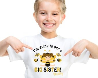 Personalized  I'm going to Bee a Big Sister Announcement Shirt or Bodysuit - Can be Personalized with ANY Name and to look like your Child