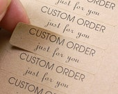Custom order JUST FOR YOU Brown Kraft Labels - 1/2 x 1 3/4 inch kraft stickers - gift wrapping, packaging, special orders