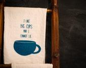 Flour Sack Tea Towel: I Like Big Cups and I Cannot Lie Hand Screen Printed