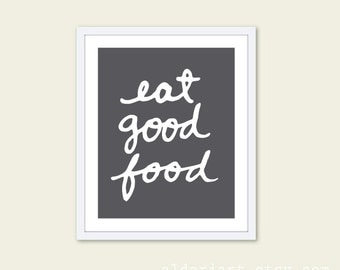 Eat Good Food Art Print - Typographic Kitchen Wall Art - Charcoal and White - Modern Kitchen Decor - Aldari Art