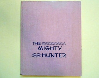 The Mighty Hunter, a Vintage Children's Book by Berta Hader and Elmer Hader, Illustrated