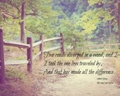 Quote Robert Frost Less Traveled print Poetry nature Poem art Poet typography Fall forest Autumn path trail Two roads diverged wood