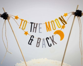 Wedding Cake Banner, Wedding Cake Topper, To the Moon and Back Banner, Shower Banner
