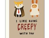 I Like Being Creepy With You Greeting Card - Cute Fox, Cute Bunny, Blank Inside, Halloween