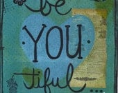 BeYOUtiful - Art Print available in three sizes
