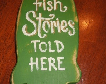 Fish Stories Told Here sign/green hand painted/man cave/gifts for him/cabin decor/cottage decor/wooden fish sign