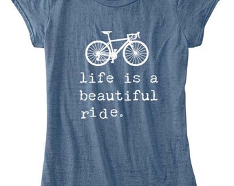 LIFE is a BEAUTIFUL Ride Womens TShirt, Womens Clothing. Bicycle Shirt Custom Clothing, Inspirational Words