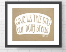 """INSTANT DOWNLOAD - Give Us This Day Our Daily Bread - CUSTOMIZABLE - 8"""" x 10"""" Digital Art Print"""