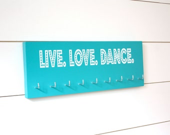 Dance Medal Holder Display - Live. Love. Dance. -  Medium - Dance medal holder, dance medal rack, dance medal display, gift for dancer