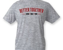 Swim Bike Run is Better Together Vapor Performance Triathlon T-shirt for triathlete's that Swim Bike Run, makes a great gift!