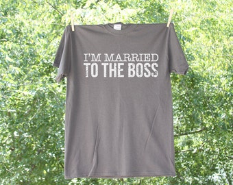 Humorous Marriage I'm Married to the Boss Shirt