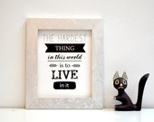 Buffy the Vampire Slayer quote print - the hardest thing in this world