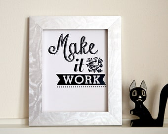 Make it work print - Tim Gunn quote