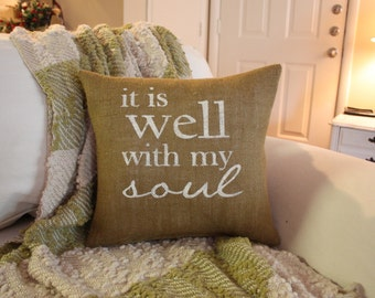 Burlap Pillow - It Is Well With My Soul
