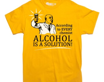 ALCOHOL IS a SOLUTION funny science chemistry T-shirt Mens and Ladies Sizes
