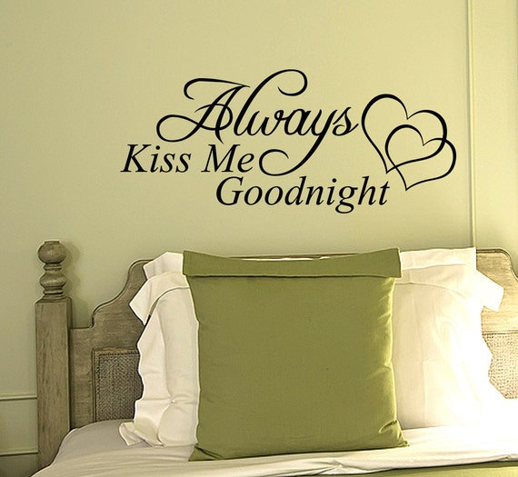 Always Kiss Me Goodnight by WallStickersDecals