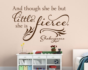 And Though She Be But Little She Is Fierce Wall Decal Shakespeare Quote Baby Girl Nursery Quote Vinyl Wall Quote Midsummer Nights Quote