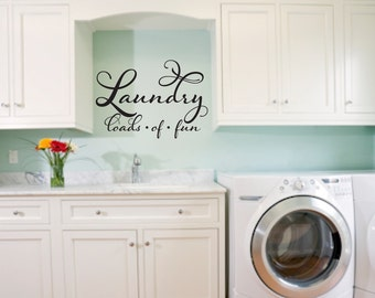 Laundry Room Decor Laundry Decal Laundry Loads of fun Laundry Wall Decal Laundry Sign