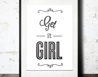BUY 2 GET 1 FREE Typography Print, Type Poster, Motivational Poster, Black White, Office Decor, Inspirational - Get it Girl