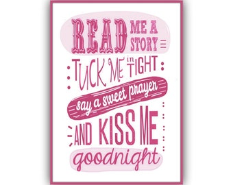 Nursery Rhyme Decor, Poem Print - Read Me A Story Tuck Me In Tight, kiss me goodnight, Pink Girls Room, 5x7 baby girl nursery wall quote