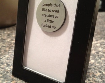 Quote | Magnet | Frame - People that Like to Read are Always a Little F* Up