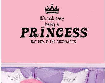 "It's Not Easy Being a Princess-adorable nursery/child's room Wall Decal (24"" X 15"")"